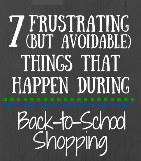 7 Frustrating (But Avoidable) Things That Happen During Back-to-School Shopping