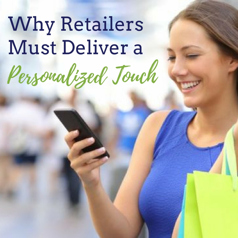 Why Retailers Must Deliver a Personalized Touch