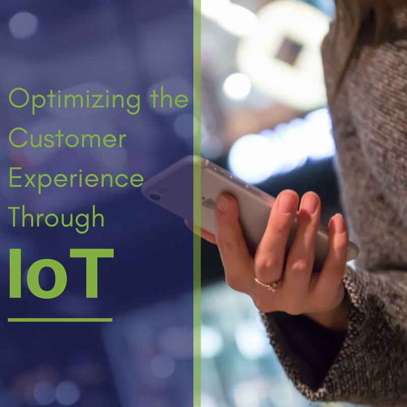 Optimizing the Customer Experience Through IoT